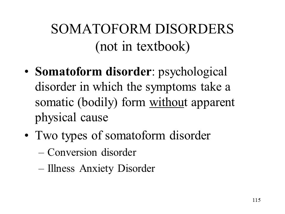 SOMATOFORM DISORDERS (not in textbook)
