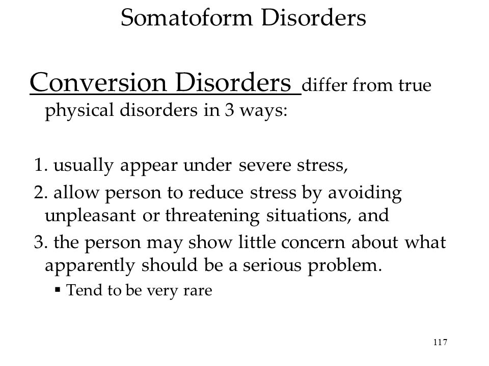 Conversion Disorders differ from true physical disorders in 3 ways: