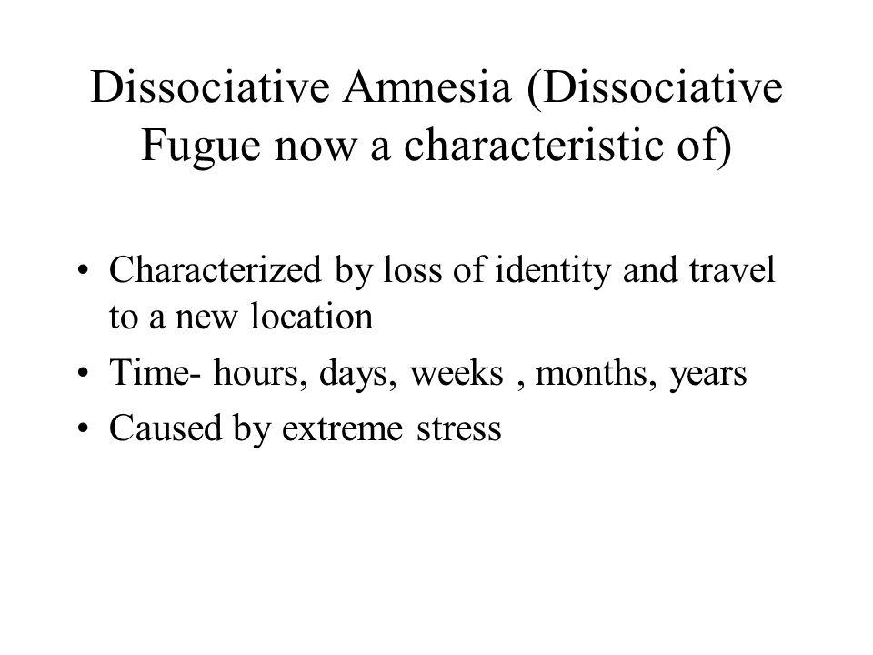Dissociative Amnesia (Dissociative Fugue now a characteristic of)