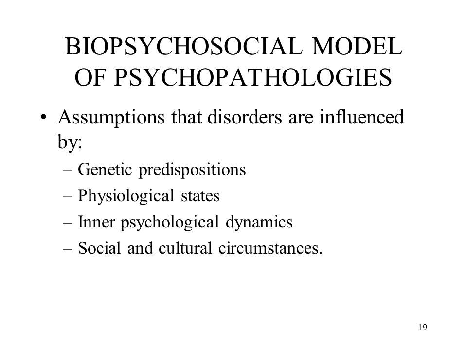 BIOPSYCHOSOCIAL MODEL OF PSYCHOPATHOLOGIES