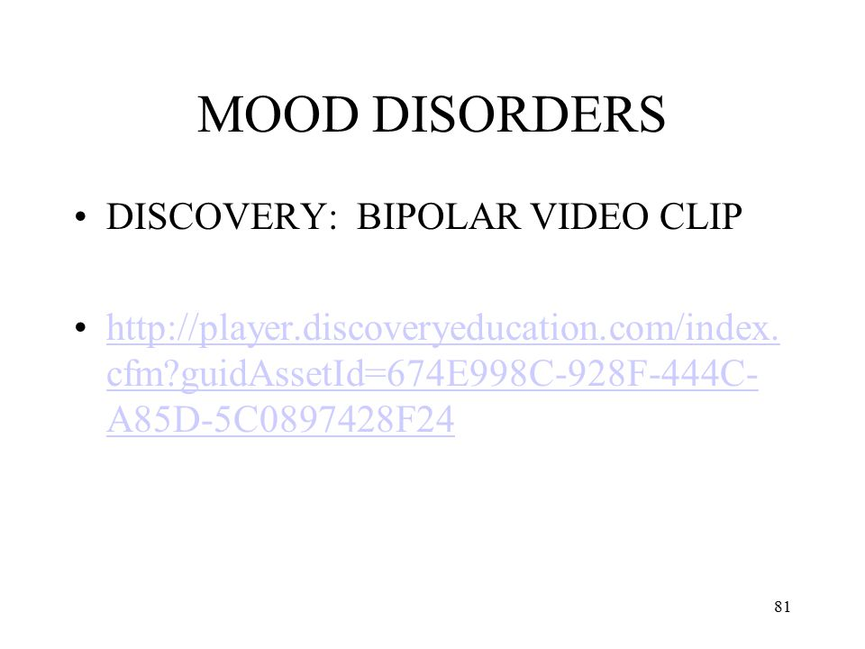 MOOD DISORDERS DISCOVERY: BIPOLAR VIDEO CLIP