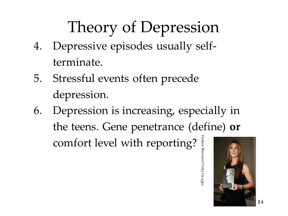 Theory of Depression Depressive episodes usually self-terminate.