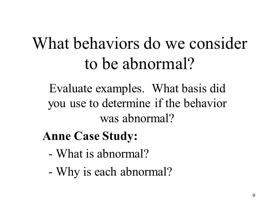 What behaviors do we consider to be abnormal