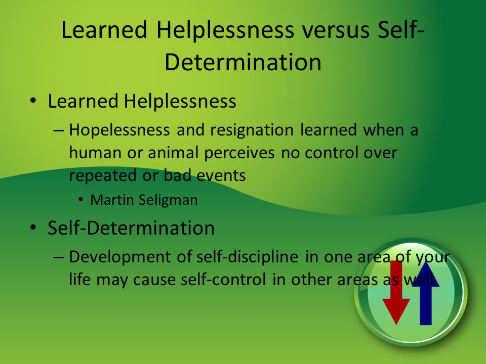 Learned Helplessness versus Self-Determination