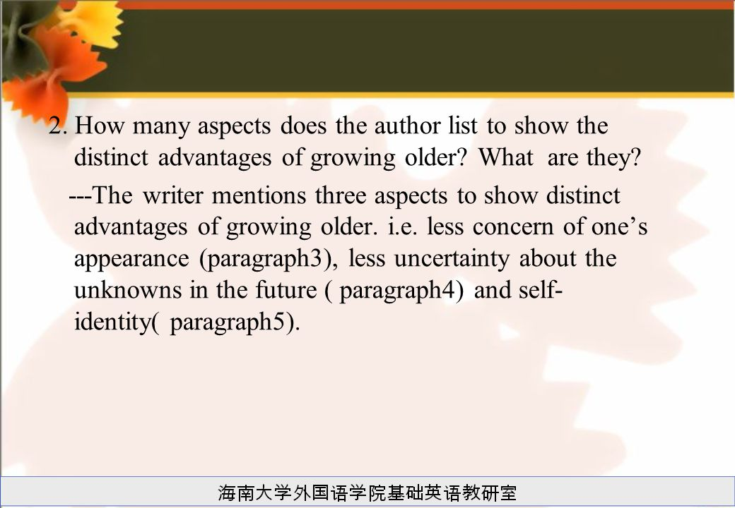 2. How many aspects does the author list to show the distinct advantages of growing older What are they