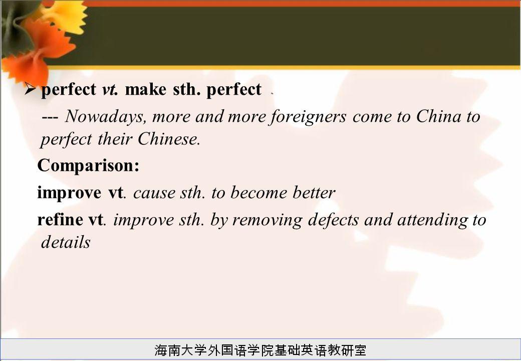 perfect vt. make sth. perfect