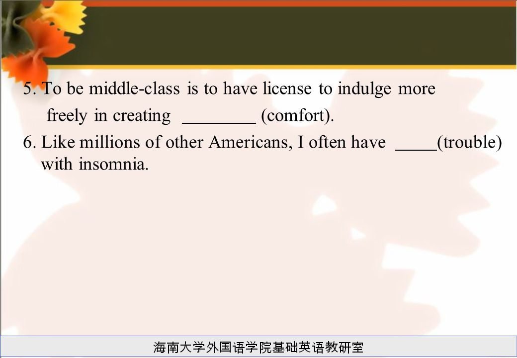5. To be middle-class is to have license to indulge more