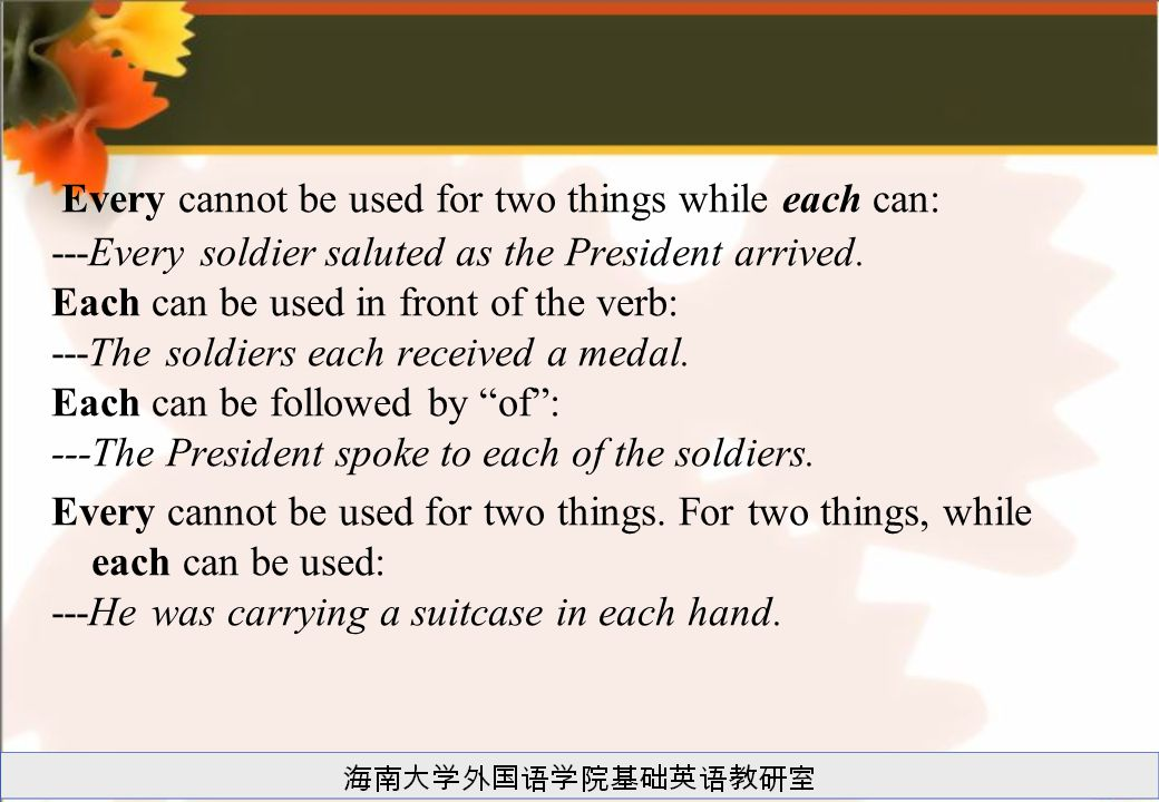 Every cannot be used for two things while each can: