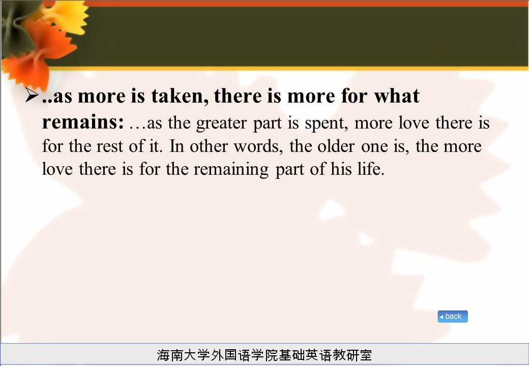 ..as more is taken, there is more for what remains: …as the greater part is spent, more love there is for the rest of it.