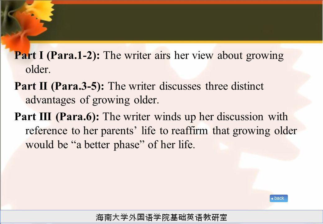 Part I (Para.1-2): The writer airs her view about growing older.