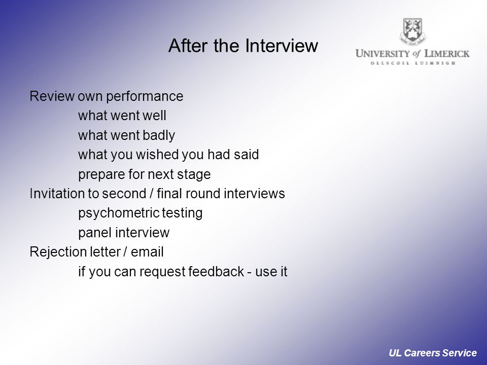 After the Interview Review own performance what went well