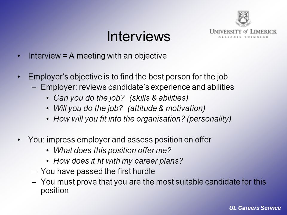 Interviews Interview = A meeting with an objective