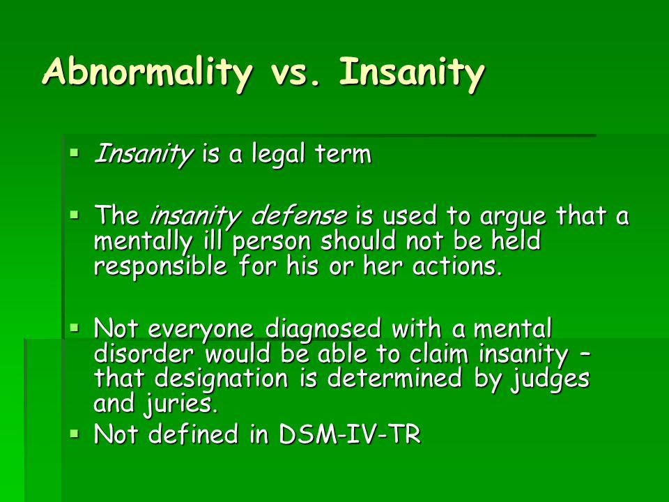 Abnormality vs. Insanity