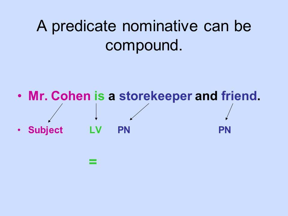 A predicate nominative can be compound.