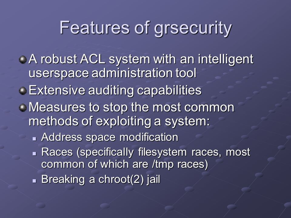 Features of grsecurity