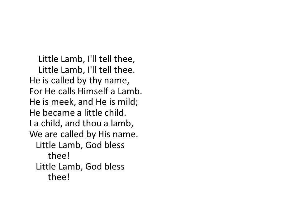 Little Lamb, I ll tell thee, Little Lamb, I ll tell thee