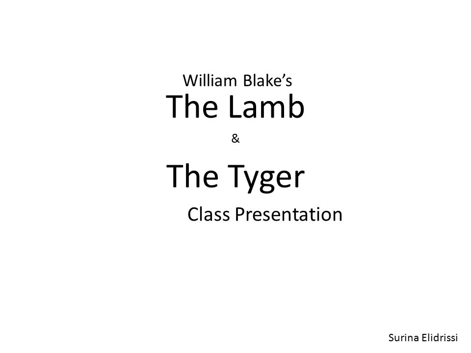 The Lamb The Tyger Class Presentation William Blake's &