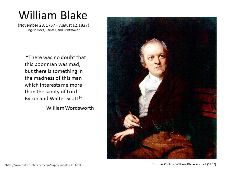 William Blake (November 28, 1757 – August 12,1827) English Poet, Painter, and Printmaker