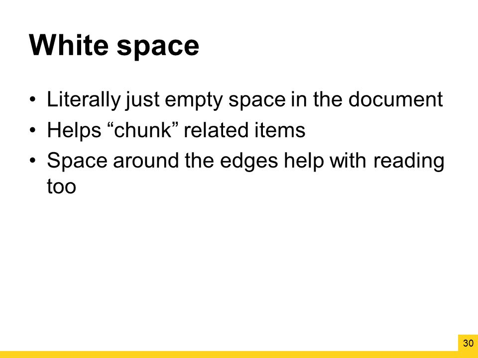 White space Literally just empty space in the document
