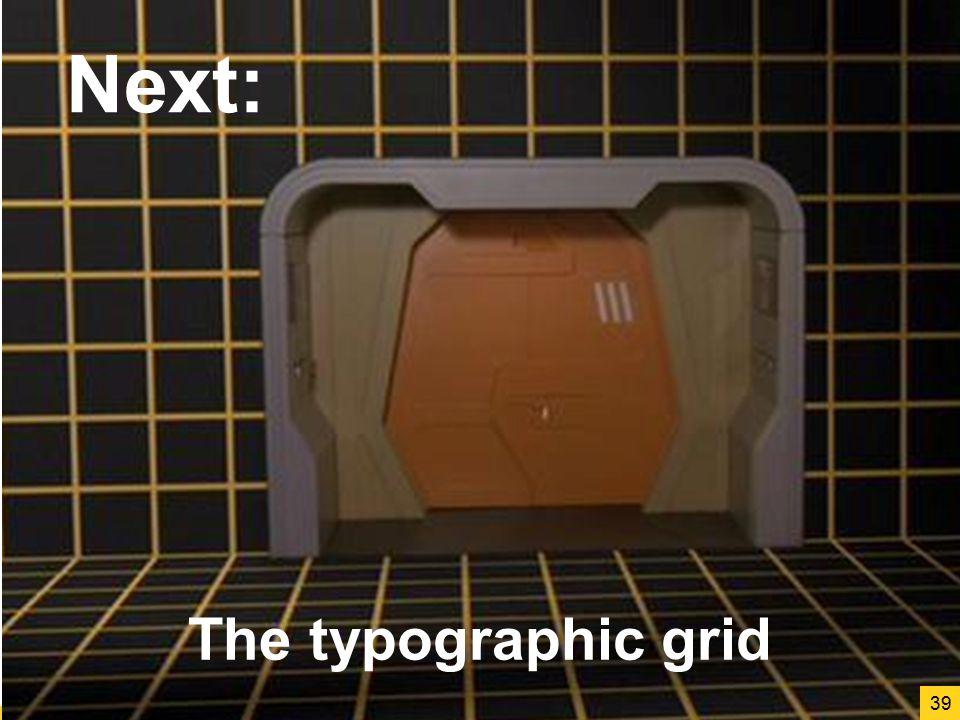 Next: The typographic grid