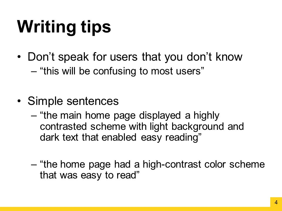 Writing tips Don't speak for users that you don't know