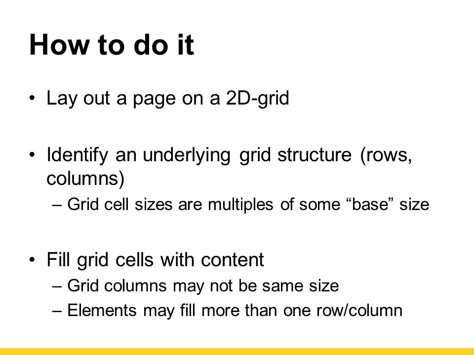 How to do it Lay out a page on a 2D-grid