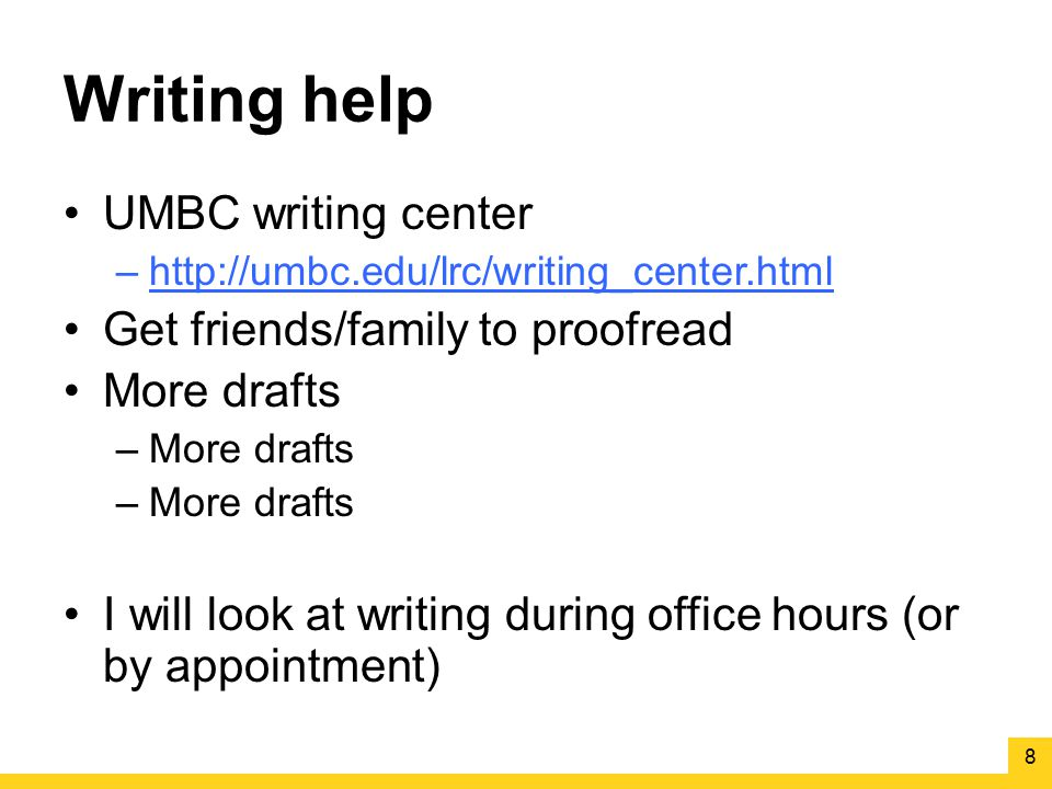 Writing help UMBC writing center Get friends/family to proofread