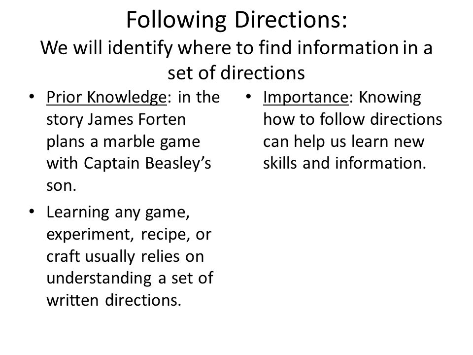 Following Directions: We will identify where to find information in a set of directions