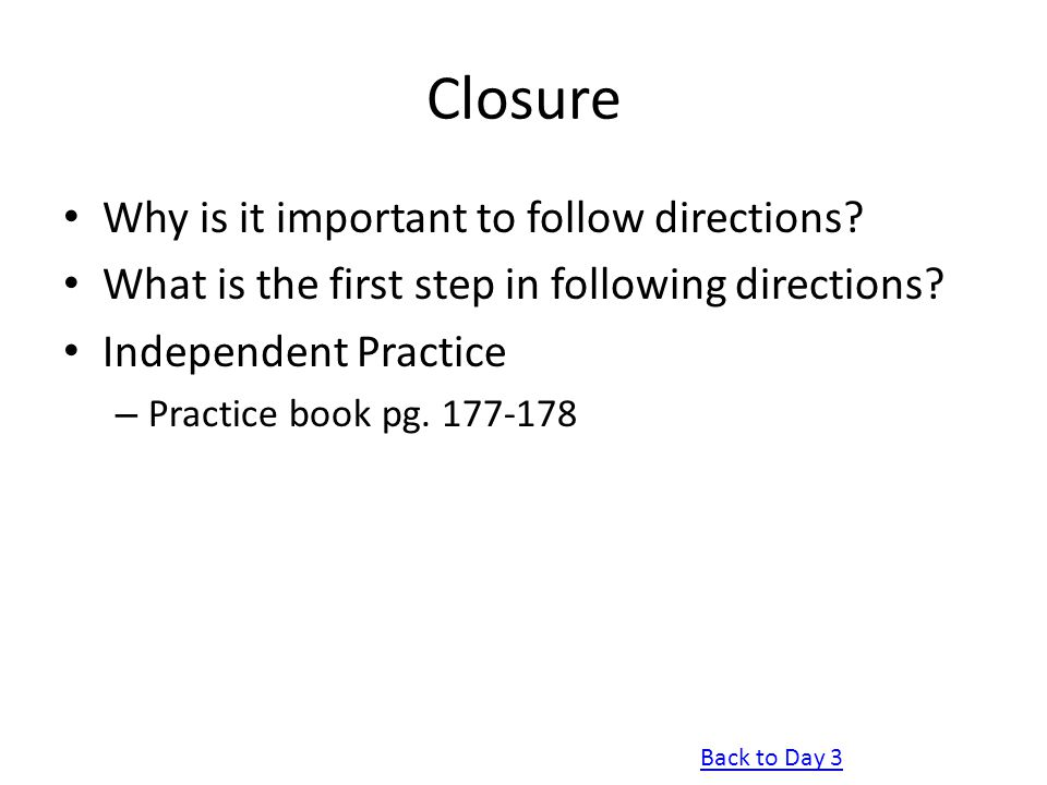Closure Why is it important to follow directions