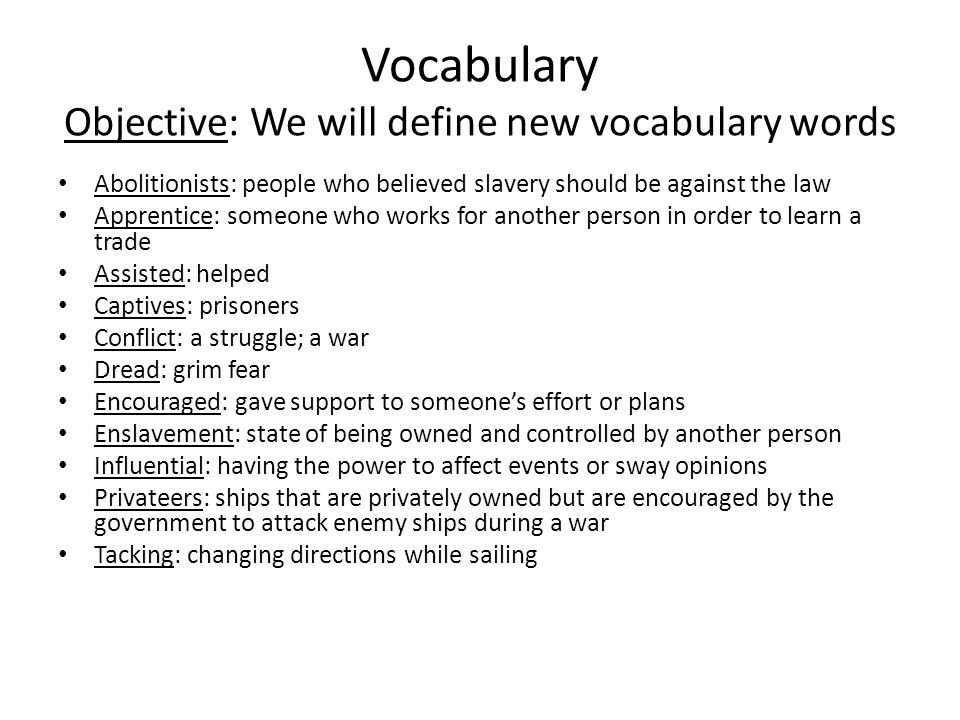 Vocabulary Objective: We will define new vocabulary words