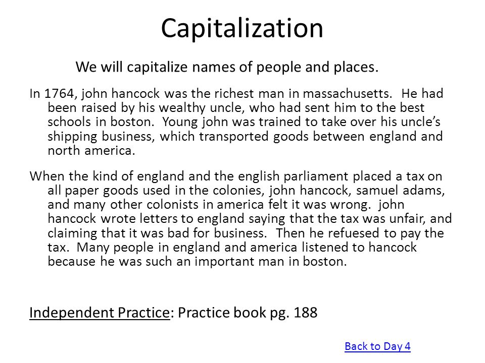 Capitalization We will capitalize names of people and places.