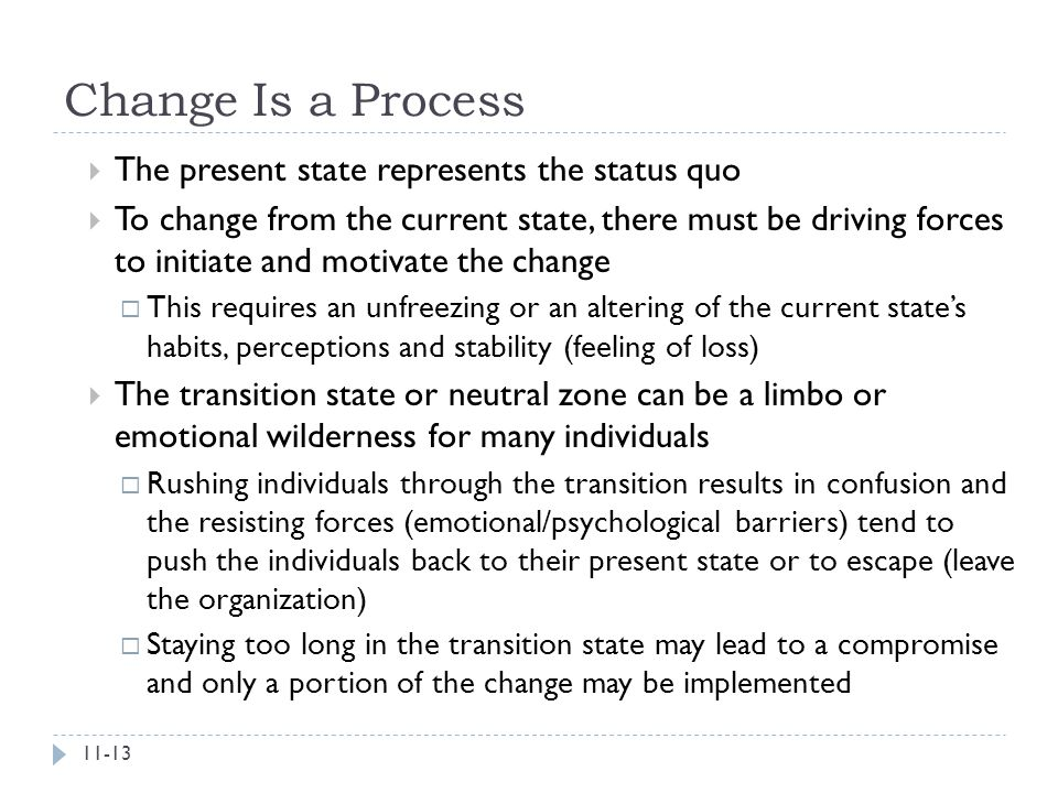 Change Is a Process The present state represents the status quo