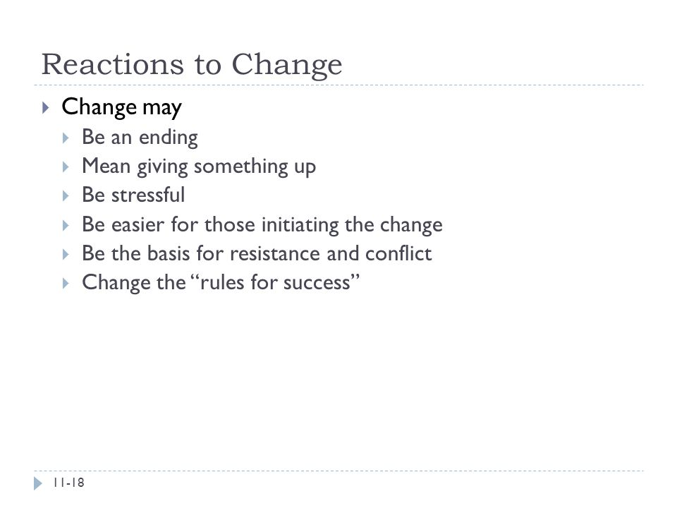 Reactions to Change Change may Be an ending Mean giving something up