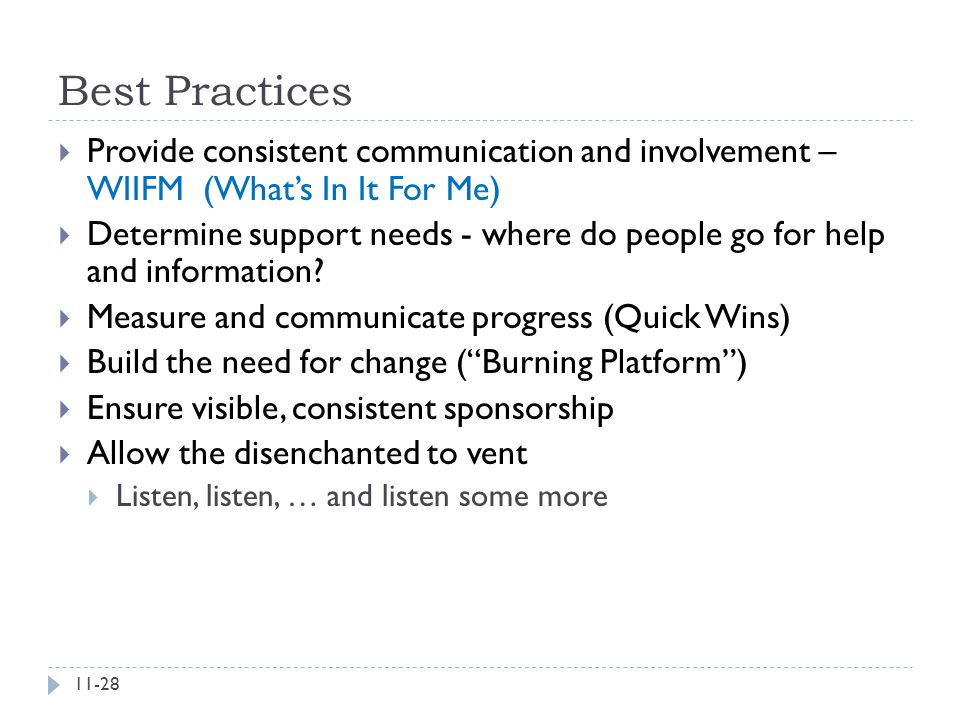 Best Practices Provide consistent communication and involvement – WIIFM (What's In It For Me)