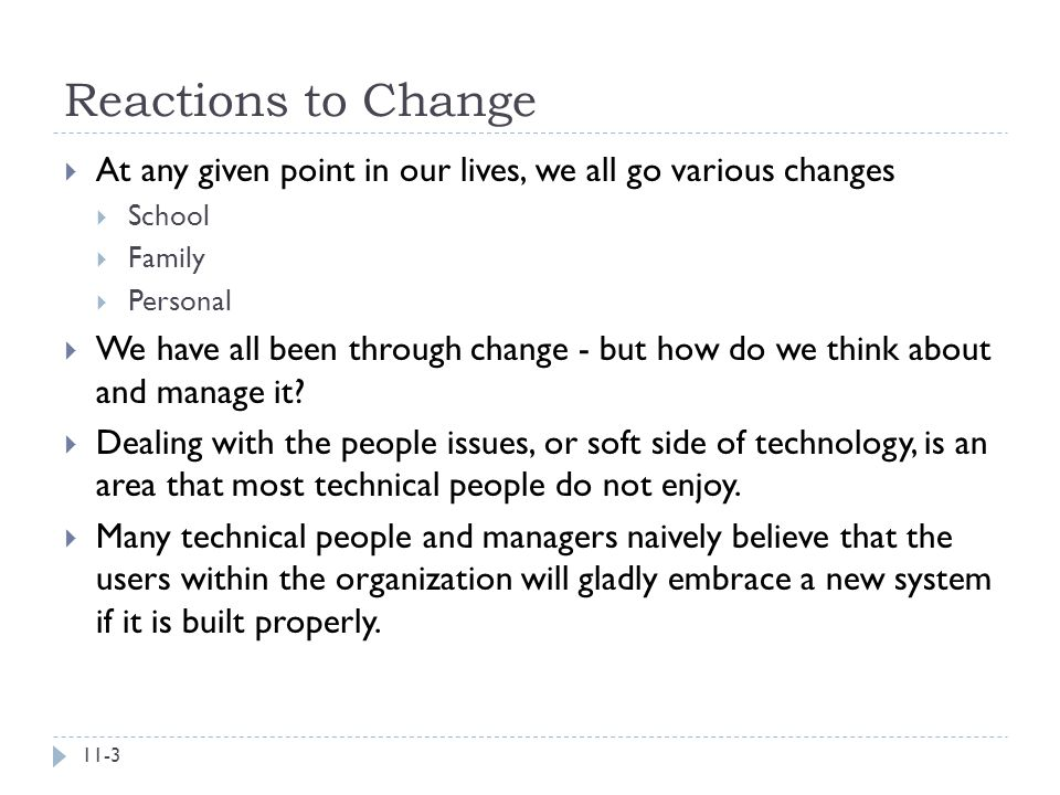 Reactions to Change At any given point in our lives, we all go various changes. School. Family. Personal.