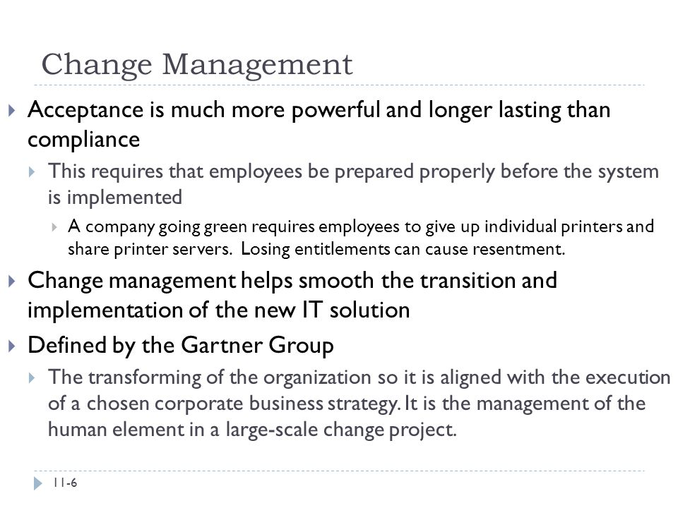 Change Management Acceptance is much more powerful and longer lasting than compliance.