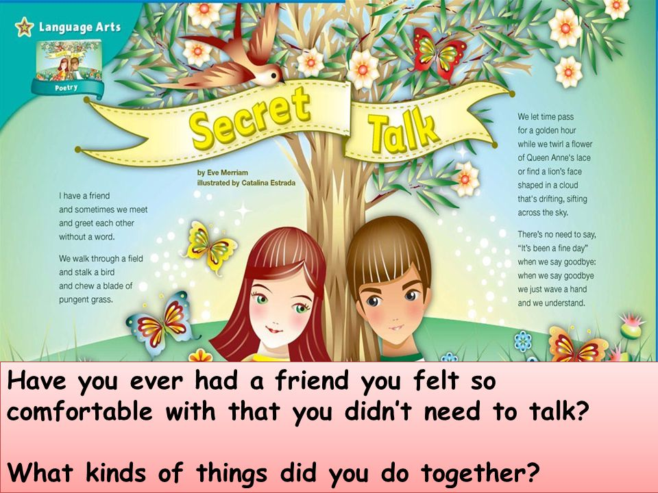 Have you ever had a friend you felt so comfortable with that you didn't need to talk