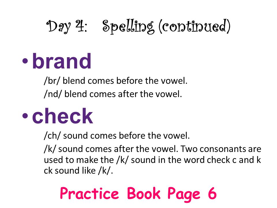Day 4: Spelling (continued)