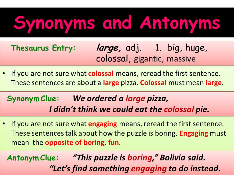 Synonyms and Antonyms I didn't think we could eat the colossal pie.