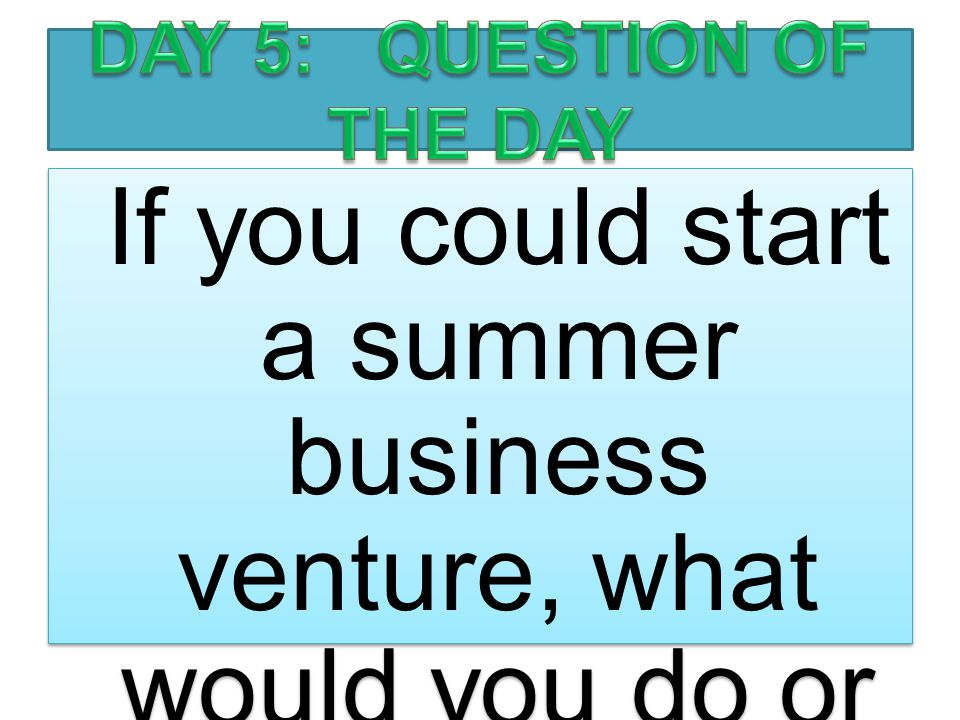 DAY 5: QUESTION OF THE DAY