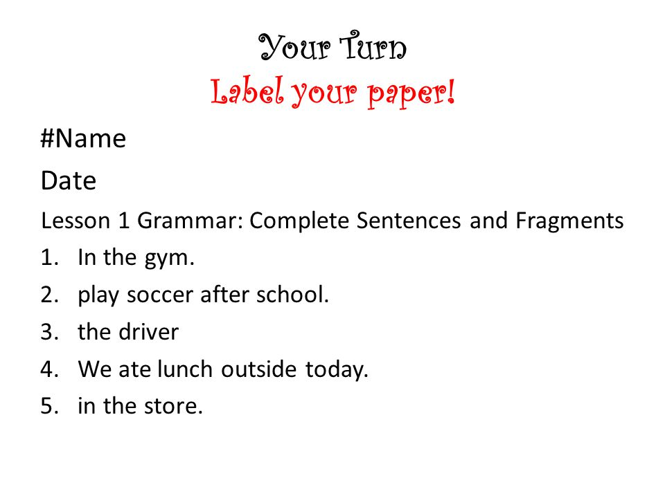 Your Turn Label your paper!