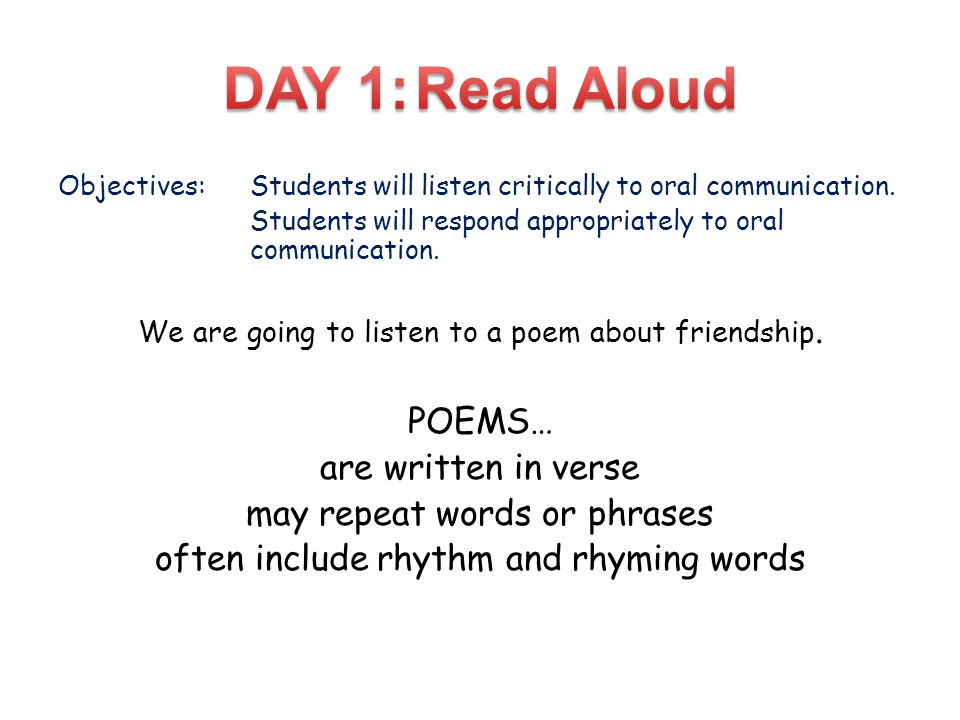 DAY 1: Read Aloud POEMS… are written in verse
