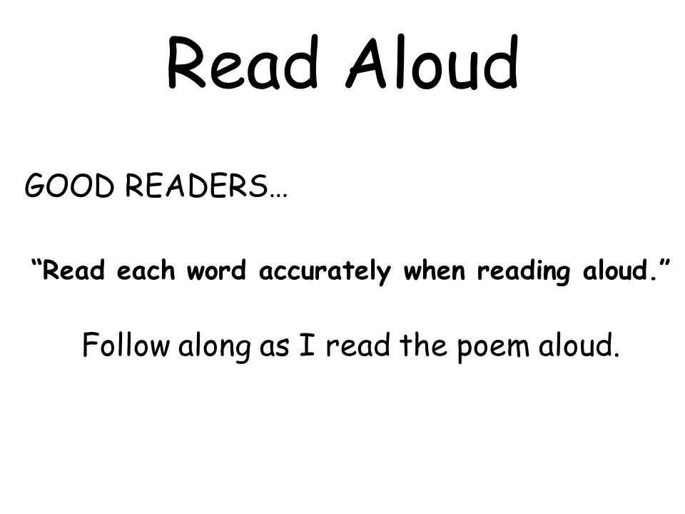 Read each word accurately when reading aloud.