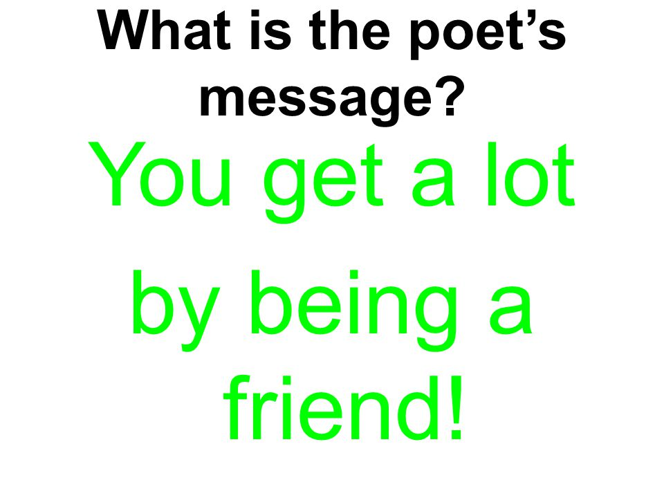 What is the poet's message