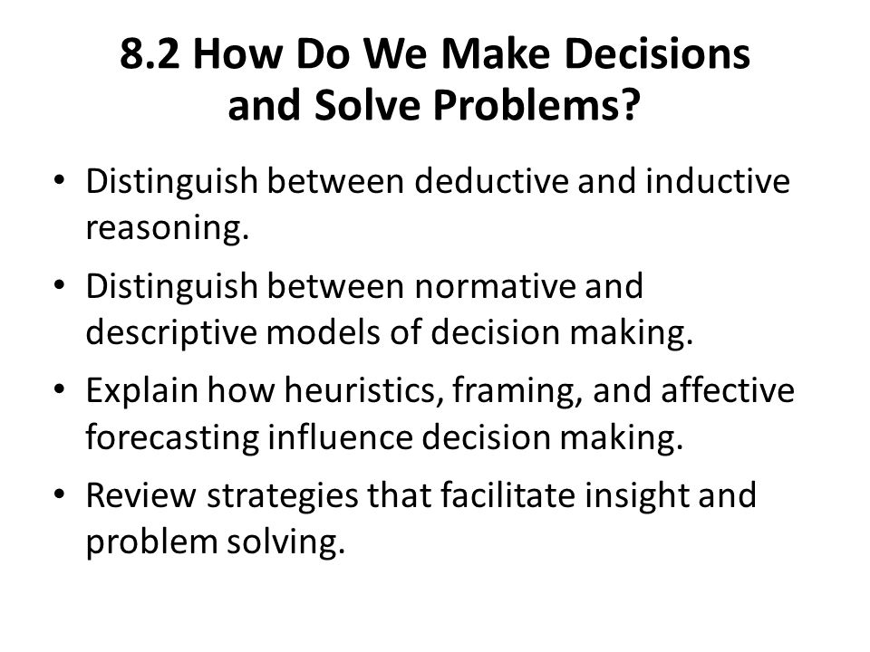 8.2 How Do We Make Decisions and Solve Problems
