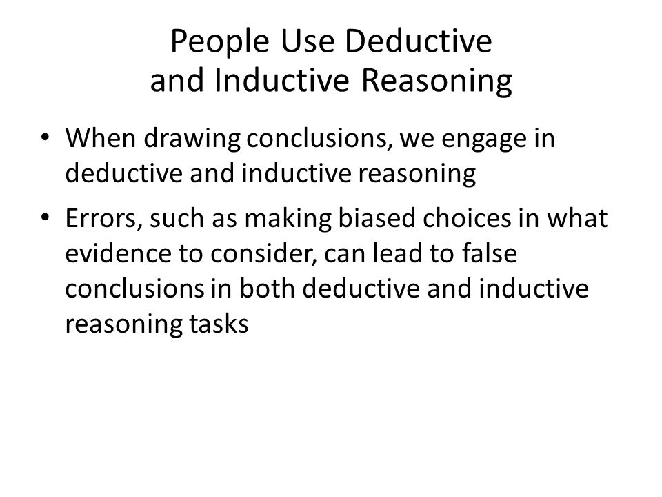 People Use Deductive and Inductive Reasoning
