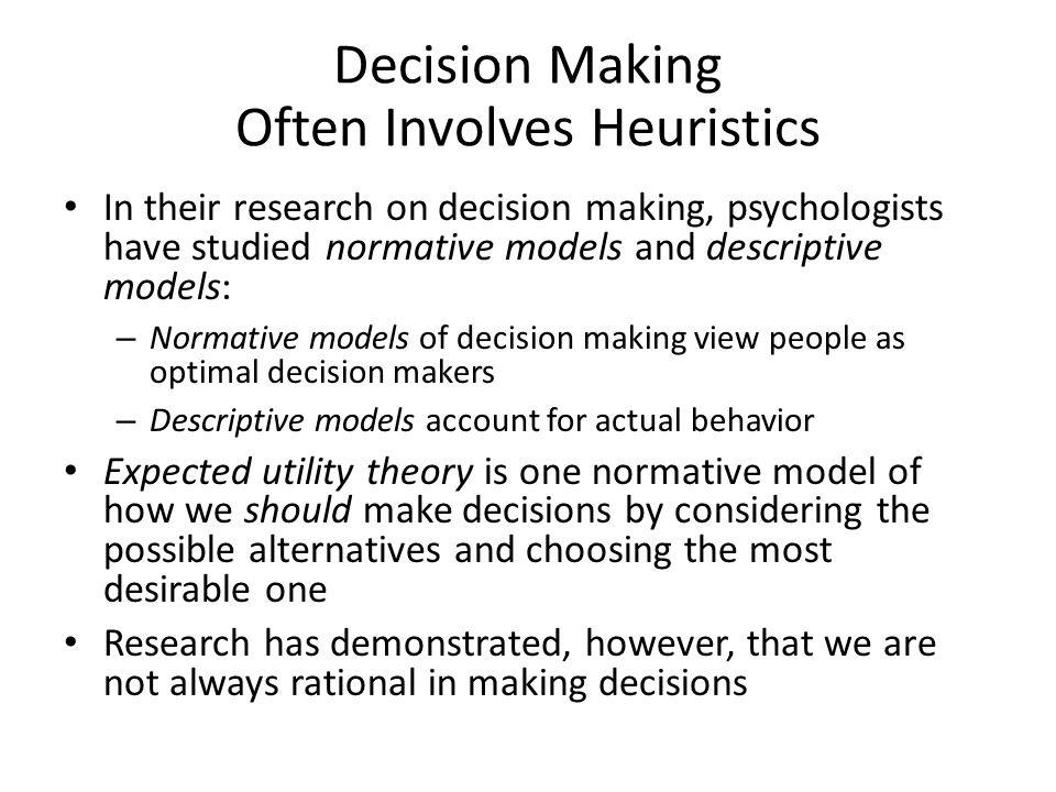 Decision Making Often Involves Heuristics