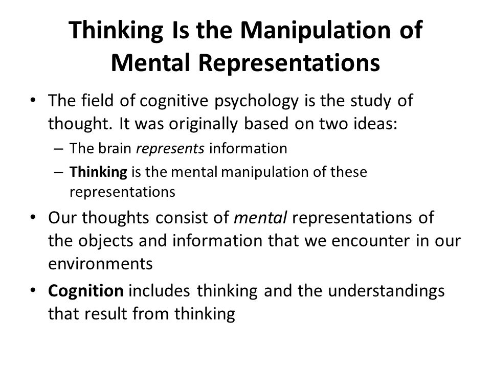 Thinking Is the Manipulation of Mental Representations