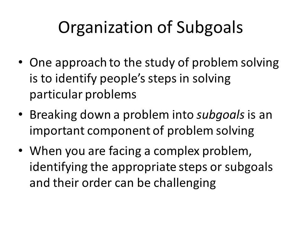 Organization of Subgoals