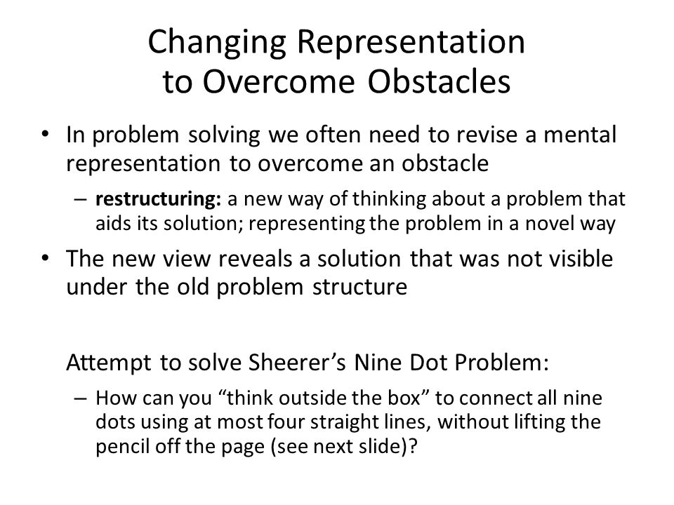 Changing Representation to Overcome Obstacles